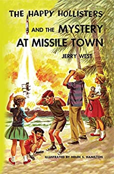 The Happy Hollisters and the Mystery at Missile Town (Volume 19) by [Jerry West, Helen S. Hamilton]