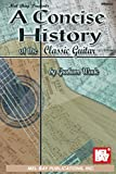 A Concise History of the Classic Guitar. Para Guitarra, Guit