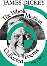 The Whole Motion: Collected Poems, 1945–1992: Collected Poems, 1945-92 (Wesleyan Poetry Series)