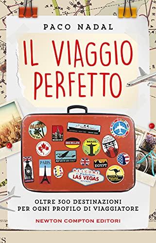Il viaggio perfetto (Italian Edition)