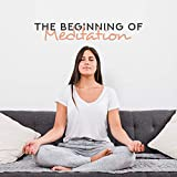 The Beginning of Meditation: Introductory Music for Meditation, Helping to Focus and Concentrate in Spite of Distractions and Dispersed Thoughts