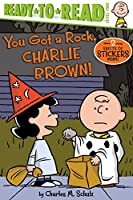You Got a Rock, Charlie Brown!: Ready-to-Read Level 2 (Peanuts)
