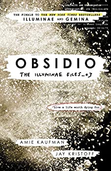 Obsidio - the Illuminae files part 3 by [Amie Kaufman, Jay Kristoff]