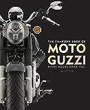 Complete Book of Moto Guzzi: Every Model Since 1921 - Ian Falloon