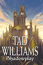 Shadowplay (Shadowmarch, Vol. 2) by Williams, Tad(March 4, 2008) Paperback