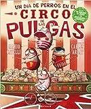 UN DIA DE PERROS EN EL CIRCO DE LAS PULGAS: INCLUYE POP-UP (VOLUMENES SINGULARES)
