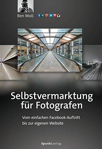 Selbstvermarktung für Fotografen: Vom einfachen Facebook-Auftritt bis zur eigenen Website