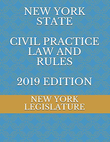 Compare Textbook Prices for NEW YORK STATE CIVIL PRACTICE LAW AND RULES 2019 EDITION  ISBN 9781097208609 by LEGISLATURE, NEW YORK,Naumchenko, Evgenia