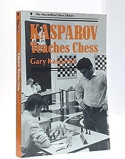Kasparov Teaches Chess (The Macmillan Chess Library)