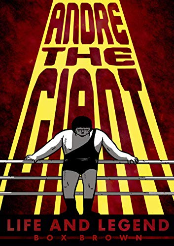 Andre the Giant: Life and Legend (Graphic Novel)