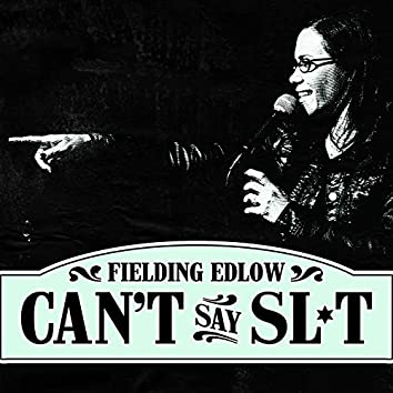 Fielding Edlow: Can't Say Sl*t