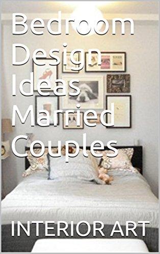 Amazon Com Bedroom Design Ideas Married Couples Ebook Arch Markus Kindle Store