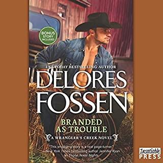 Branded as Trouble     A Wrangler's Creek Novel              Written by:                                                                                                                                 Delores Fossen                               Narrated by:                                                                                                                                 Adam James Conner                      Length: 11 hrs and 5 mins     Not rated yet     Overall 0.0
