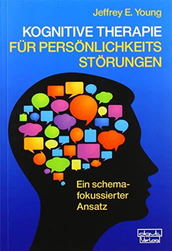 Kognitive Therapie für Persönlichkeitsstörungen: Ein schemafokussierter Ansatz