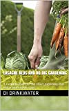 Lasagne Beds, No dig gardening and mulches.: A complete guide to low effort gardening that will produce great crops. (English Edition)