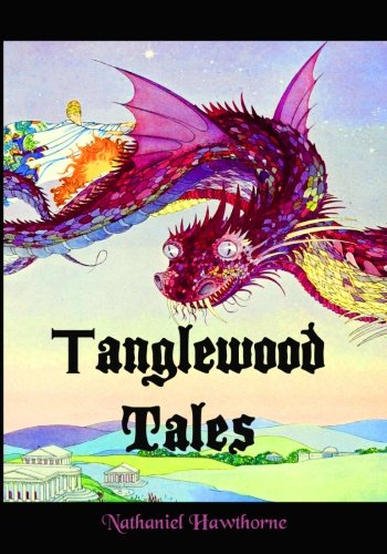 Tanglewood Tales: Nathaniel Hawthorne's Magical Tales of Mythology (Timeless Classic Books)