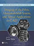 Imaging of the Pelvis, Musculoskeletal System, and Special Applications to CAD...