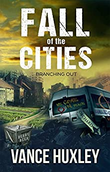 Fall of the Cities: Branching Out by [Vance Huxley]