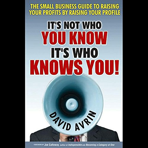 It's Not Who You Know, It's Who Knows You audiobook cover art