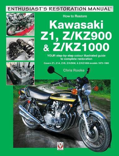 Rooke, C: Kawasaki Z1, Z/KZ900 & Z/KZ1000 (Enthusiast's Restoration Manual)