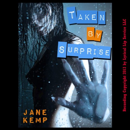 Taken by Surprise: Reluctant Sex in the Shower audiobook cover art