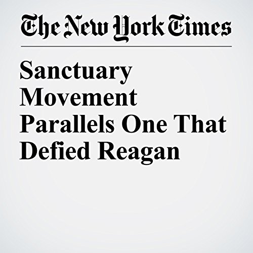 Sanctuary Movement Parallels One That Defied Reagan copertina