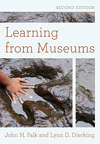 Compare Textbook Prices for Learning from Museums American Association for State and Local History Second Edition ISBN 9781442275997 by Falk, John H.,Dierking, Lynn D.
