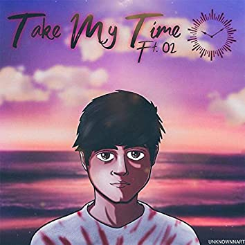 Take My Time (feat. 02)