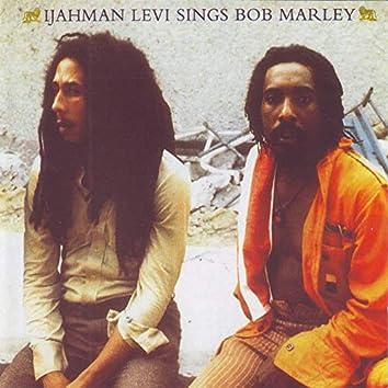 Ijahman Levi Sings Bob Marley
