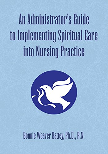 51ALo0jKM7L - An Administrator's Guide to Implementing Spiritual Care into Nursing Practice