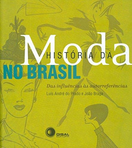 História da moda no Brasil: Das influências às autorreferências