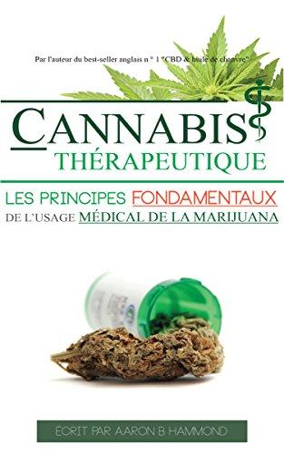 Cannabis Thérapeutique: Les principes fondamentaux de l'usage médical de la marijuana