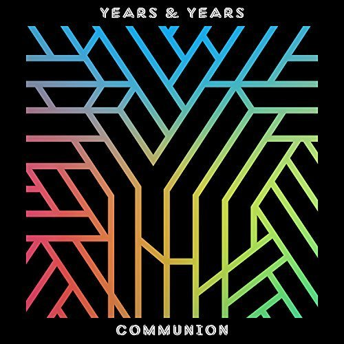 Communion by Years & Years (2013-05-04)