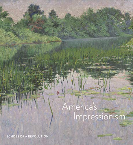 America's Impressionism: Echoes of a Revolution