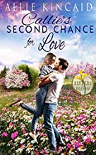 Callie's Second Chance for Love: A Sweet Small-Town Romance (Sisters in Bloom)
