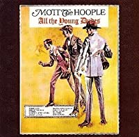 ALL THE YOUNG DUDES by MOTT THE HOOPLE (1990-06-01)