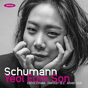 Schumann: Fantasy in C / Kreisleriana / Arabesque