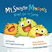 My Snuggle Monsters Wont Go to Sleep (Itty Bitty Pocket Critters Book 2)