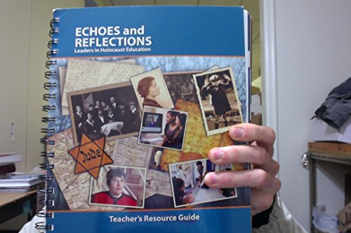 Compare Textbook Prices for ECHOES AND REFLECTIONS Leaders in Holocaust Education, Teacher's Resource Guide  ISBN 9781936542000 by Anti-Defamation League, USC Shoah foundation, Yad Vashem