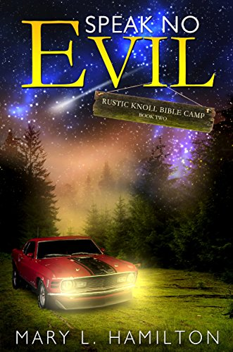 Book: Speak No Evil (Rustic Knoll Bible Camp Book 2) by Mary L. Hamilton