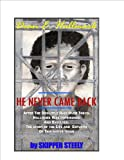 He Never Came Back: The Story of Dean E. Hallmark, Doolittle Raider (English Edition)