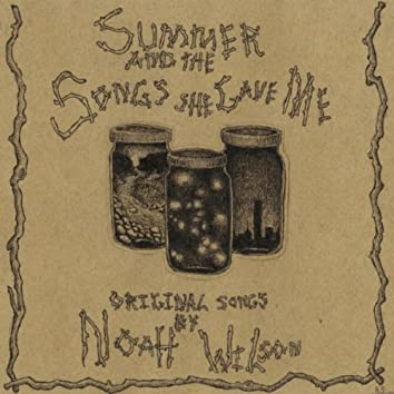 Summer and the Songs She Gave Me