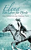 Elena - Ein Leben für Pferde - Band 4: Elena, Das Geheimnis der Oaktree-Farm