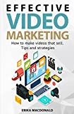 Effective Video Marketing: How to make videos that sell. Tips and strategies