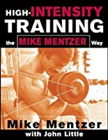 High-Intensity Training: The Mike Mentzer Way