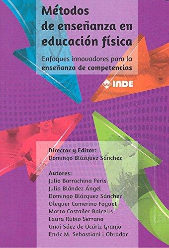 MÉTODOS DE ENSEÑANZA EN EDUCACIÓN FÍSICA: Enfoques innovadores para la enseñanza de competencias