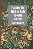Painter By Sticker Kids Spooky Wheels Halloween: Halloween Blank Ruled 6 x 9 in 120 Pages Note Book Black Bat Pattern. Primary Hallowen Notebook Collected Work Of Jim Morrison