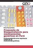 Propuesta de Bioequivalencia para medicamentos genéricos en Perú: La Bioequivalencia como requisito de calidad de los medicamentos genéricos