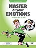 Master of your emotions: Attitude : the 5th skill (sport-attitude) (English Edition)