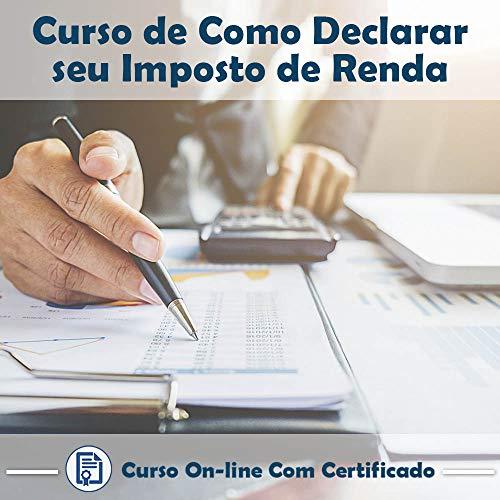 Curso Online de Como Declarar seu Imposto de Renda com Certificado